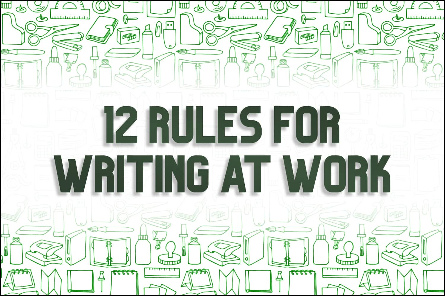 "A title card which reads, ""11 Rules for Writing at Work."""