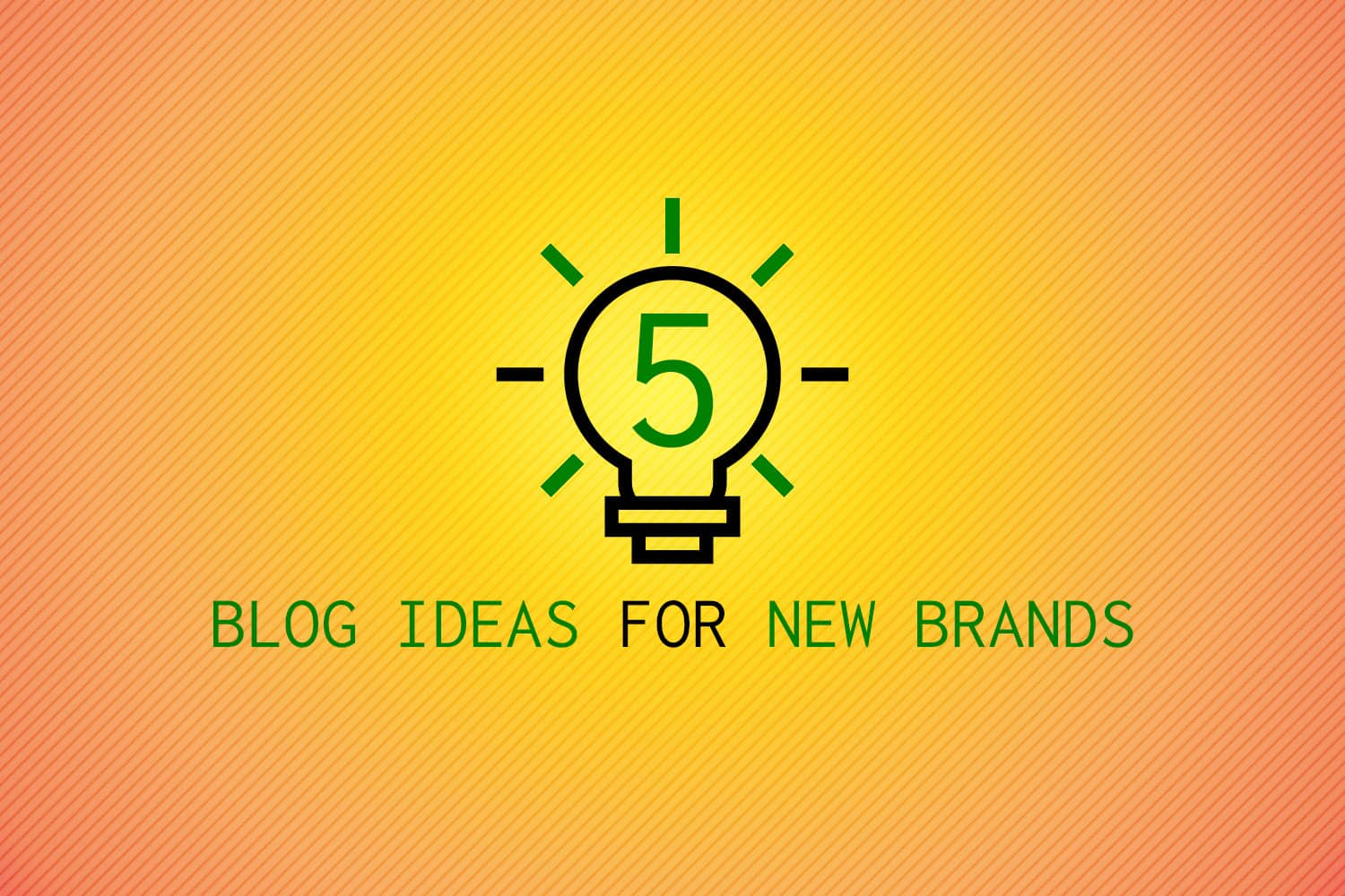 "A title card which reads, ""5 Blog Ideas for New Brands"""