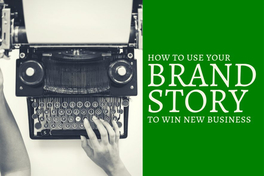 "A title card for the article ""How to Use Your Brand Story to Win New Business"""