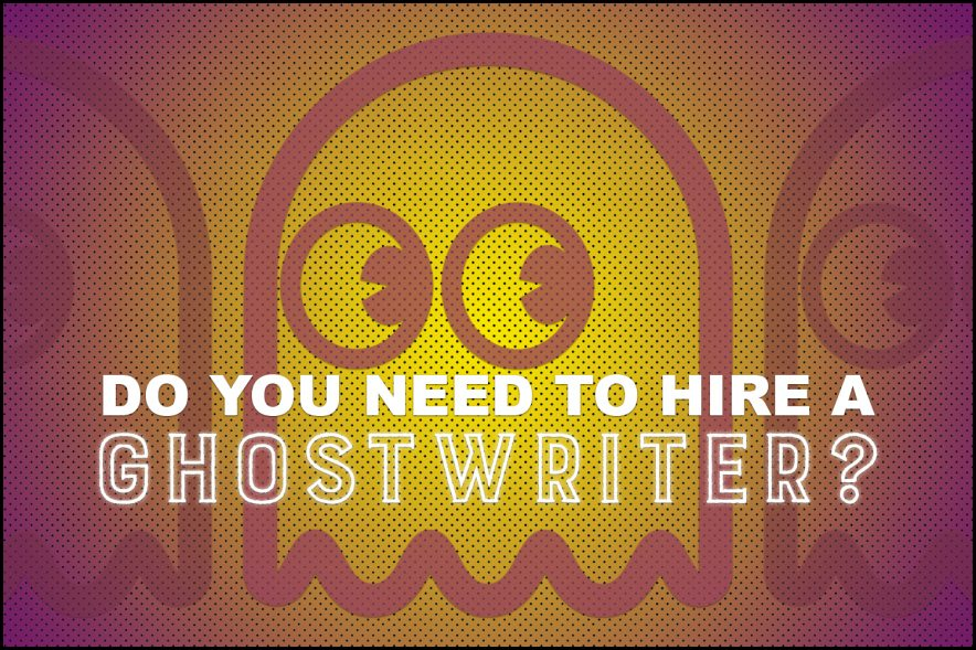 "A ghost behind a block of text which reads, ""Do You Need to Hire a Ghostwriter?"""