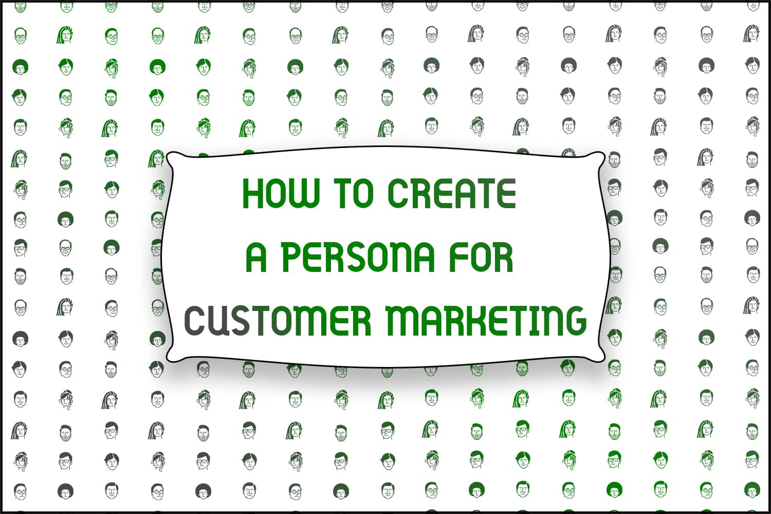 "A title card reading, ""How to Create a Persona for Customer Marketing"""