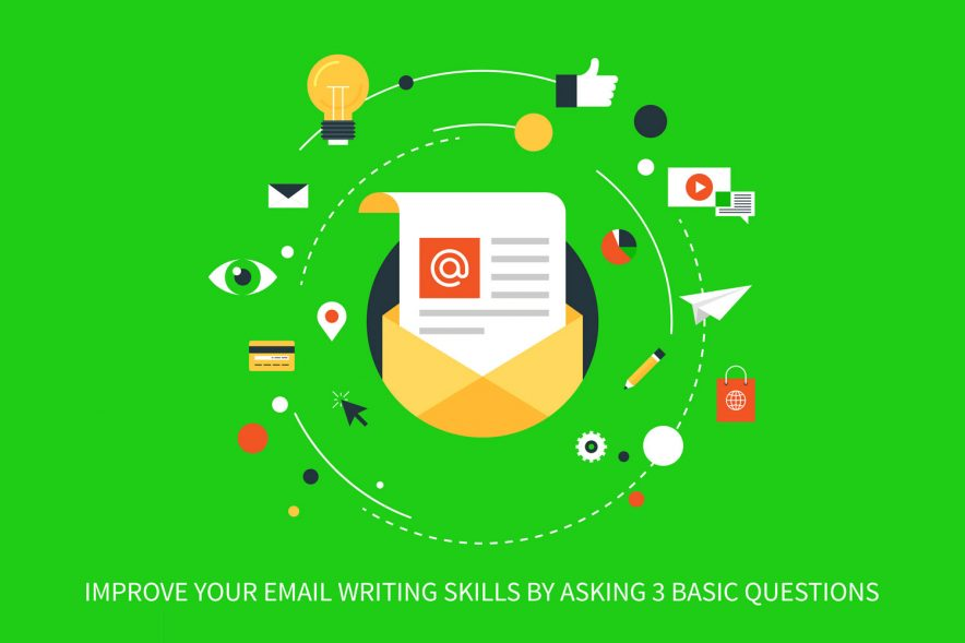 "An email surrounded by pencils, papers, and social media tools underlined with the words, ""Improve Your Email Writing Skills by Asking 3 Basic Questions""."