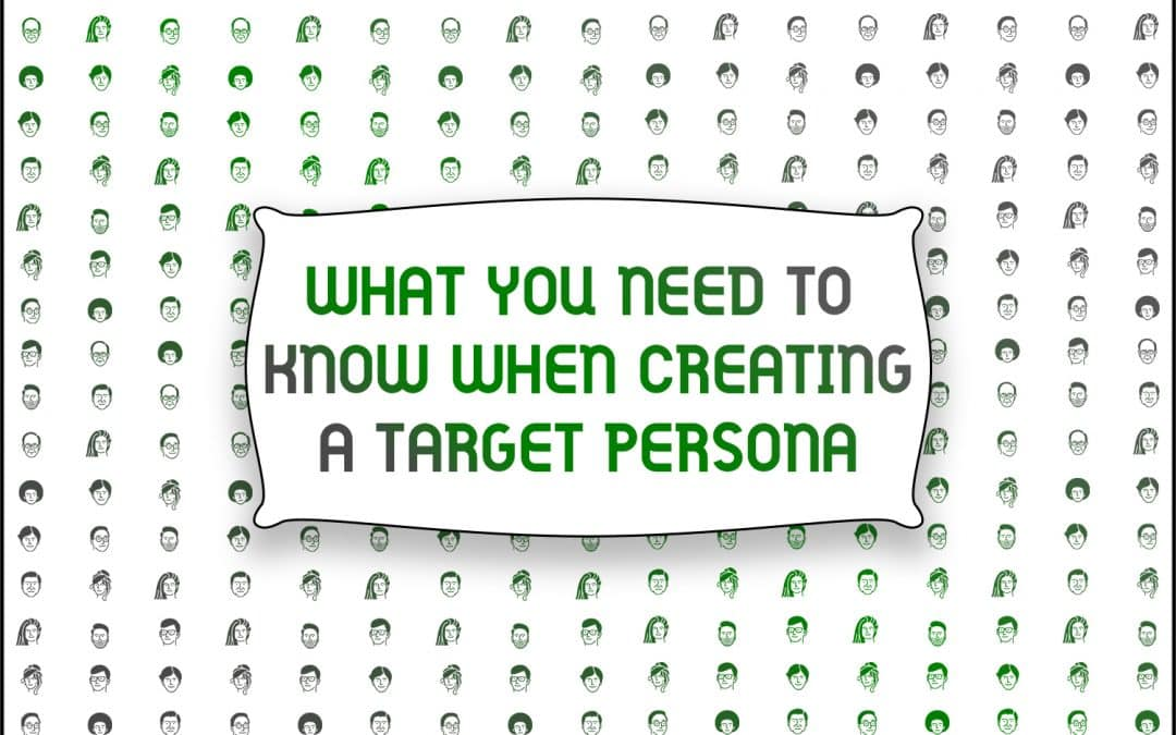 What You Need to Know When Creating a Target Persona