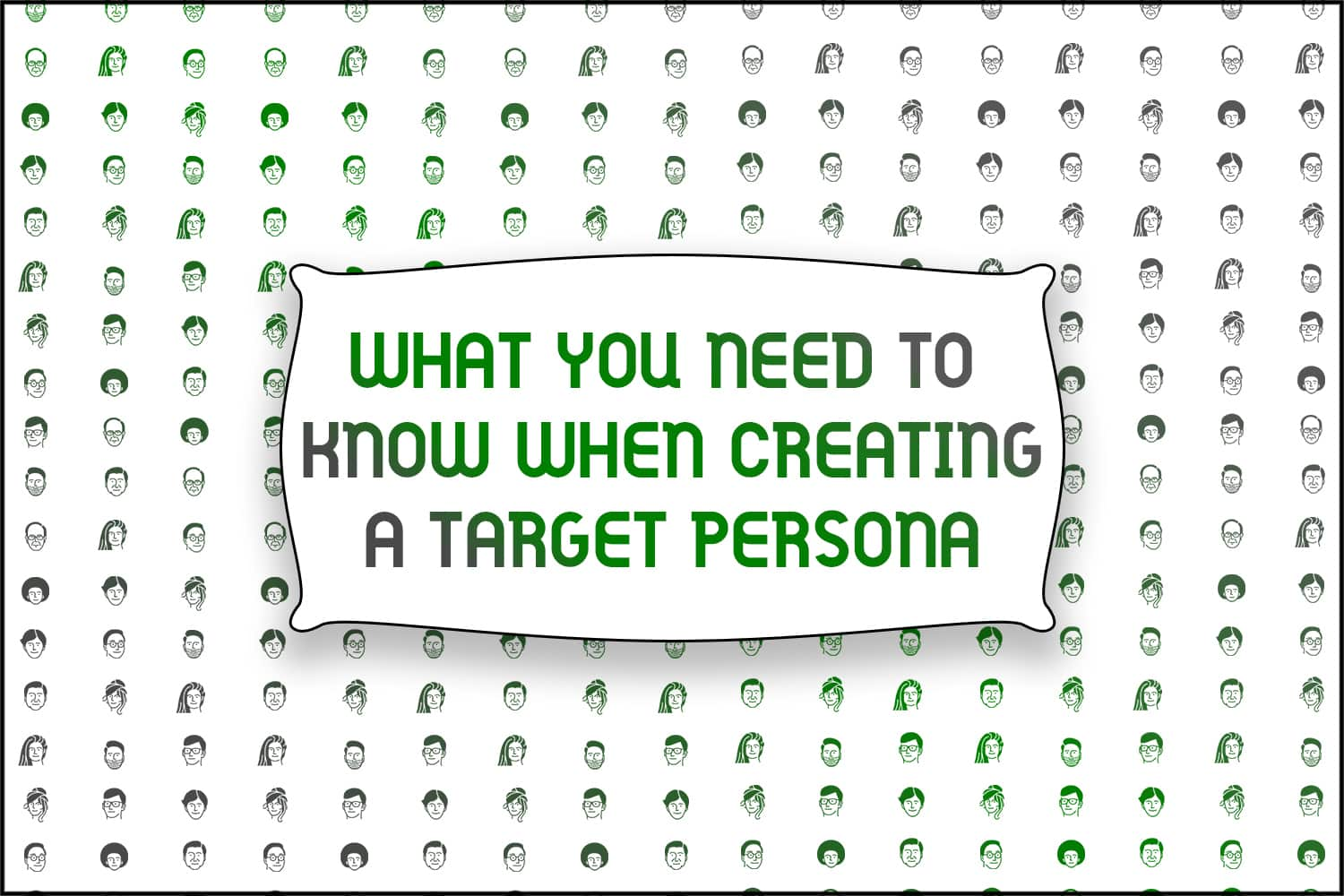 "A title card displaying the words, ""What To Do When Creating a Target Persona"""